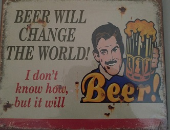 Beer will change the world! 20x25 cm