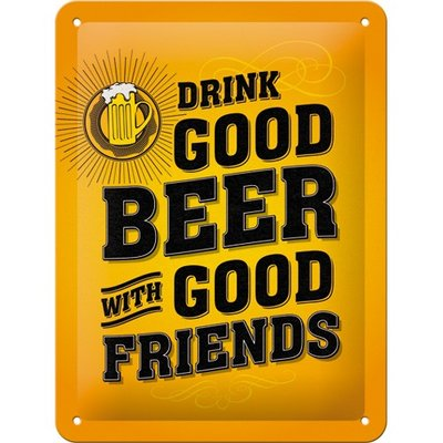 Drink good Beer with good Friends 15x20cm
