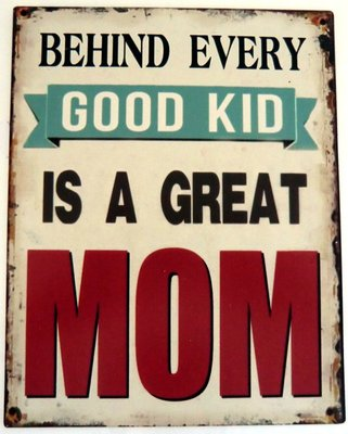 Behind every good kid is a great Mom 20x25 cm